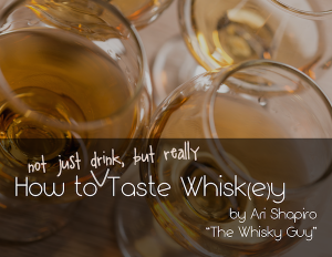 How to Taste Whisk(e)y - an eBook written by The Whisky Guy, available as a Thank You for registering for The Whisky Guy Newsletter
