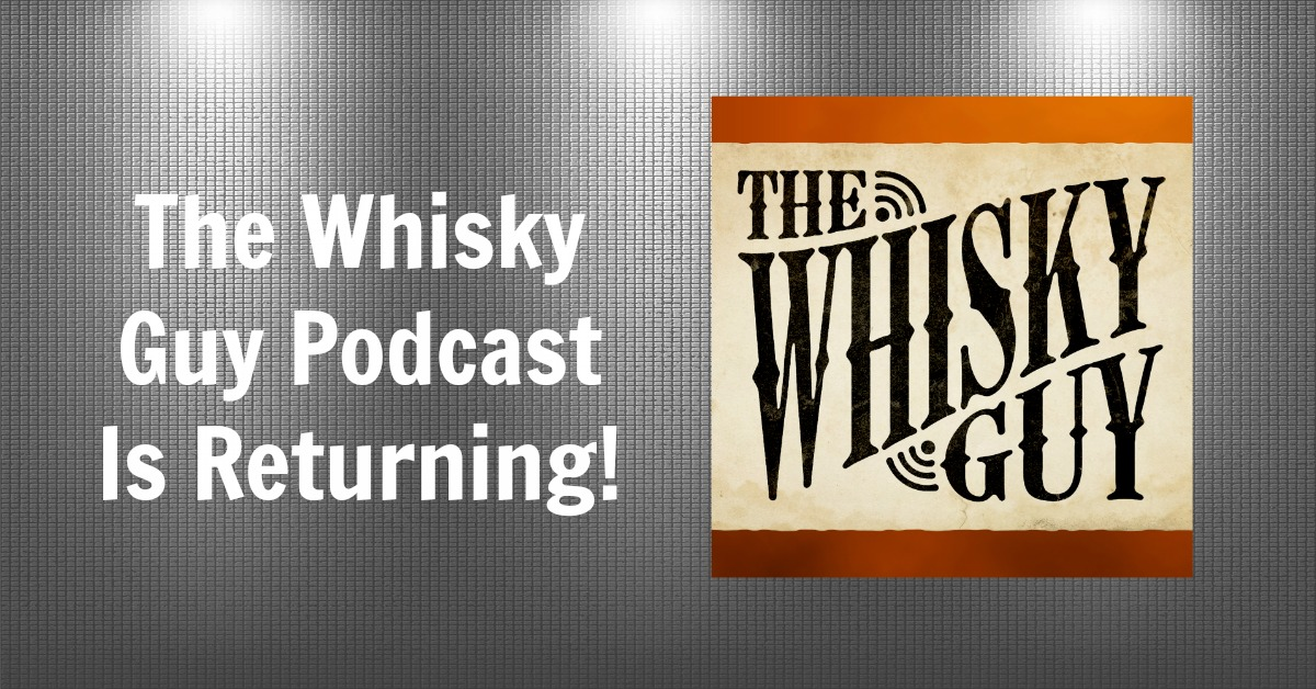 The Whisky Guy Podcast is Returning!