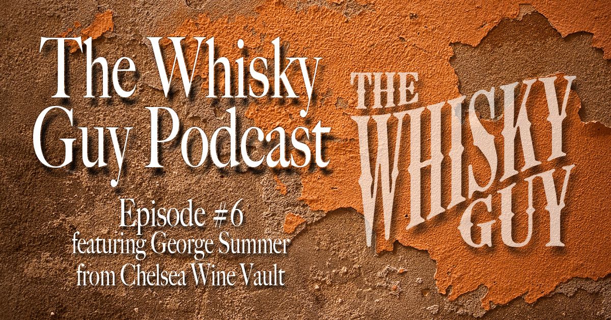 In this episode of The Whisky Guy Podcast: George from Chelsea Wine Vault talking bang for your buck whiskies, Crown Royal Rye and more!