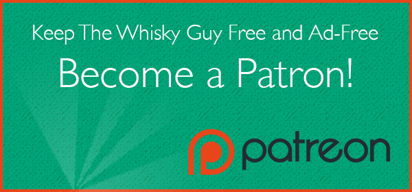 Your support keeps The Whisky Guy free and ad-free. Become a Patron today!