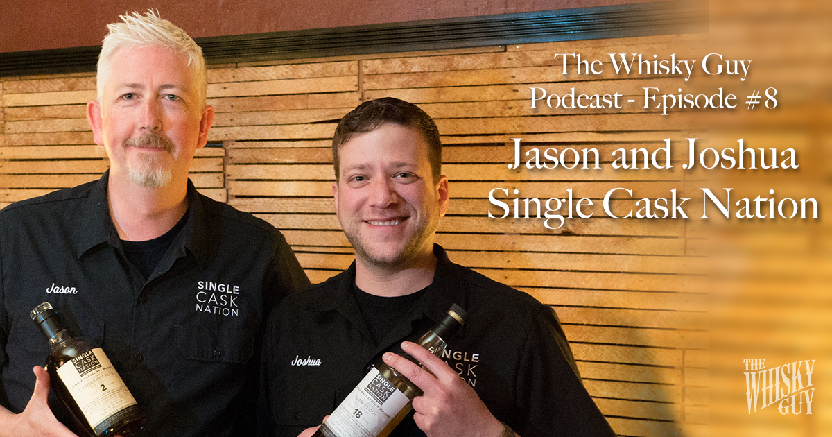 In this episode of The Whisky Guy Podcast, Episode #8: Jason and Joshua of the Single Cask Nation, tasting Russell's Reserve and more!