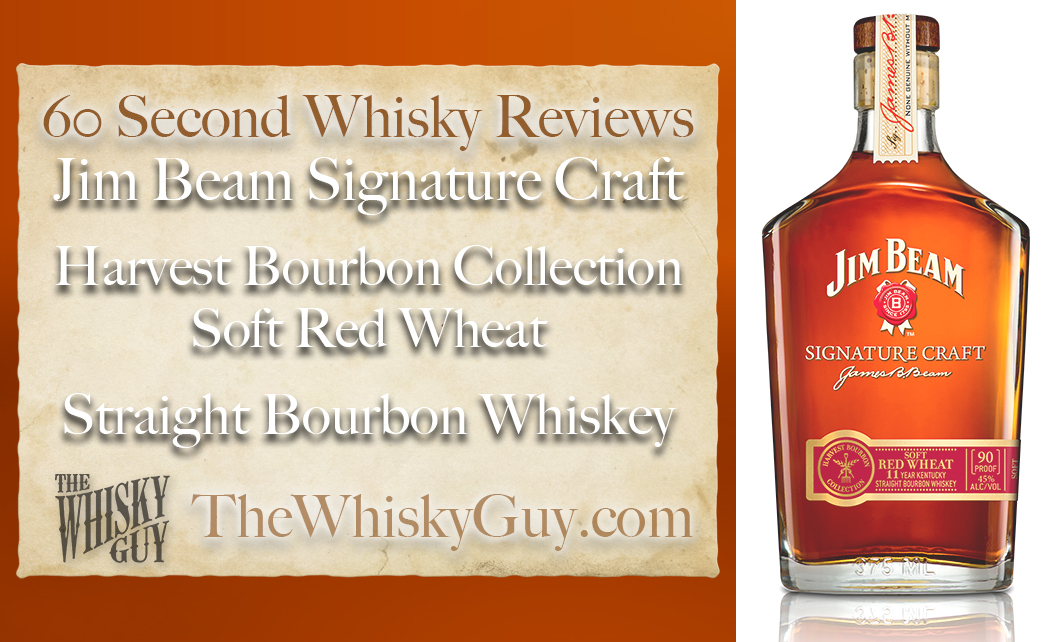 Beam Signature Soft Red Wheat Bourbon Whiskey In 60 Seconds