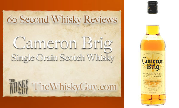 Does Cameron Brig Single Grain Scotch Whisky belong in your liquor cabinet? Is it worth the price at the bar? Give The Whisky Guy 60 seconds and find out! In just 60 seconds, The Whisky Guy reviews Irish Whiskey, Scotch Whisky, Single Malt, Canadian Whisky, Bourbon Whiskey, Japanese Whisky and other whiskies from around the world. Find more at TheWhiskyGuy.com. All original content © Ari Shapiro - TheWhiskyGuy.com
