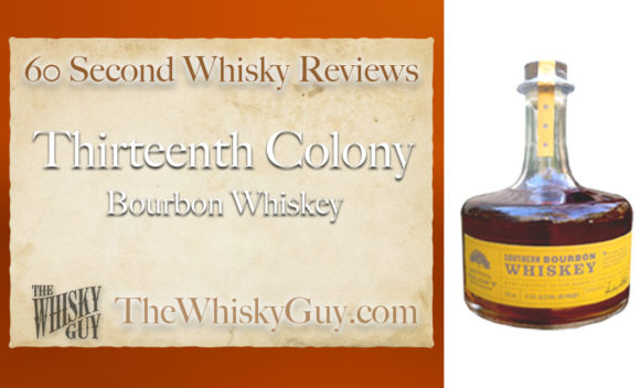 Does Thirteenth Colony Southern Bourbon Whiskey belong in your liquor cabinet? Is it worth the price at the bar? Give The Whisky Guy 60 seconds and find out! In just 60 seconds, The Whisky Guy reviews Irish Whiskey, Scotch Whisky, Single Malt, Canadian Whisky, Bourbon Whiskey, Japanese Whisky and other whiskies from around the world. Find more at TheWhiskyGuy.com. All original content © Ari Shapiro - TheWhiskyGuy.com