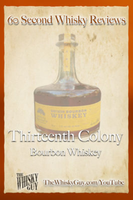 Should you spend your money on Thirteenth Colony Southern Bourbon Whiskey? Find out in 60 Seconds in Whisky Review #094 from TheWhiskyGuy! Watch and Subscribe at TheWhiskyGuy.com/YouTube